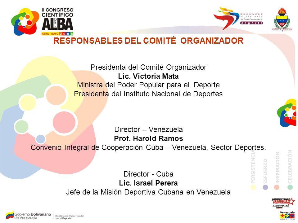 RESPONSABLES DEL COMITÉ ORGANIZADOR Presidenta del Comité Organizador Lic.
