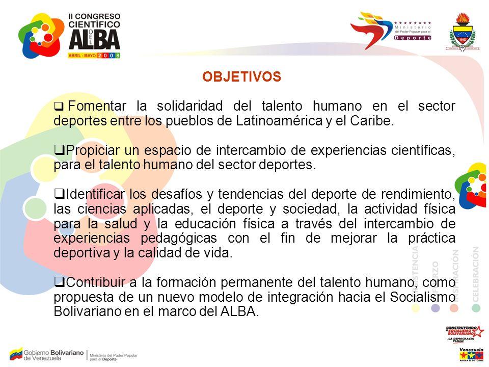 OBJETIVOS Fomentar la solidaridad del talento humano en el sector deportes entre los pueblos de Latinoamérica y el Caribe.