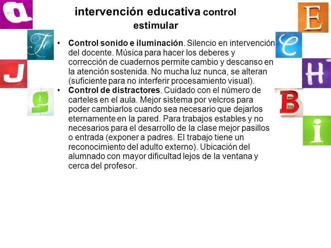 intervención educativa control estimular Control sonido e iluminación. Silencio en intervención del docente. Música para hacer los deberes y correcció