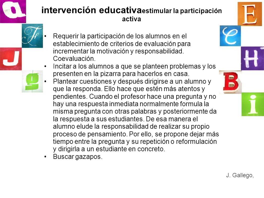 intervención educativa estimular la participación activa Requerir la participación de los alumnos en el establecimiento de criterios de evaluación par