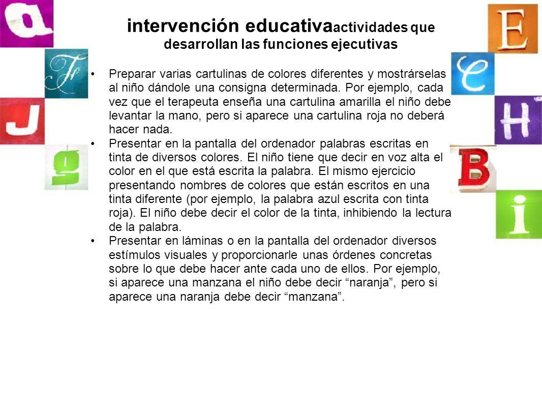 intervención educativa actividades que desarrollan las funciones ejecutivas Preparar varias cartulinas de colores diferentes y mostrárselas al niño dá