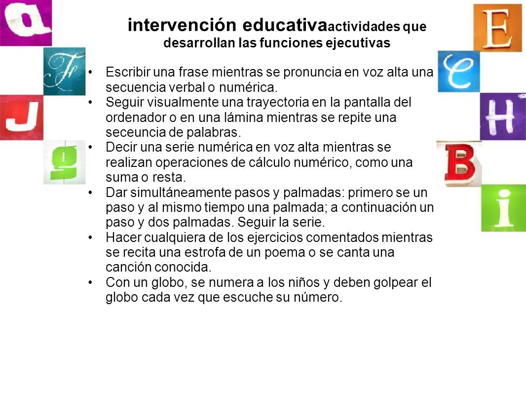 intervención educativa actividades que desarrollan las funciones ejecutivas Escribir una frase mientras se pronuncia en voz alta una secuencia verbal