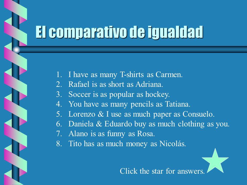 El comparativo de igualdad Click the star for answers.