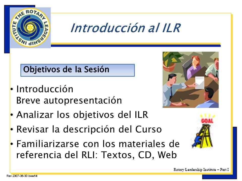 Introducción Breve autopresentación Analizar los objetivos del ILR Revisar la descripción del Curso Familiarizarse con los materiales de referencia de