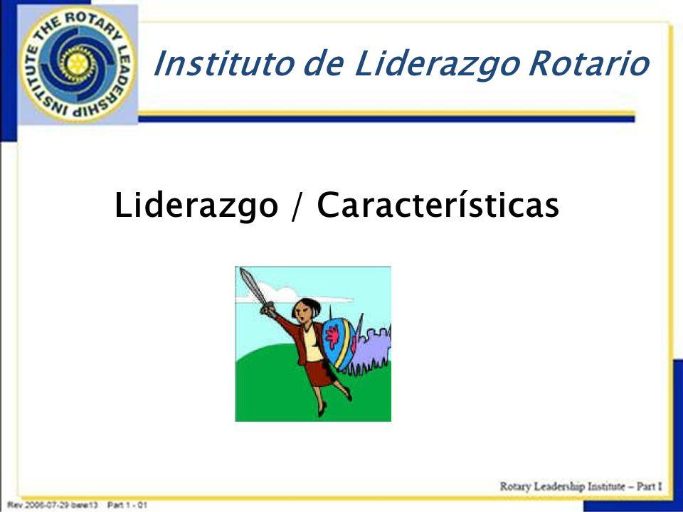 Instituto de Liderazgo Rotario Liderazgo / Características