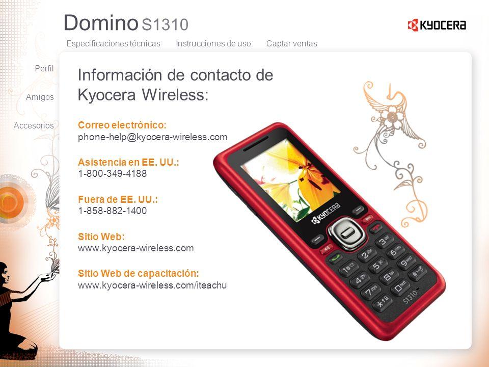 Domino S1310 Información de contacto de Kyocera Wireless: Correo electrónico: phone-help@kyocera-wireless.com Asistencia en EE. UU.: 1-800-349-4188 Fu