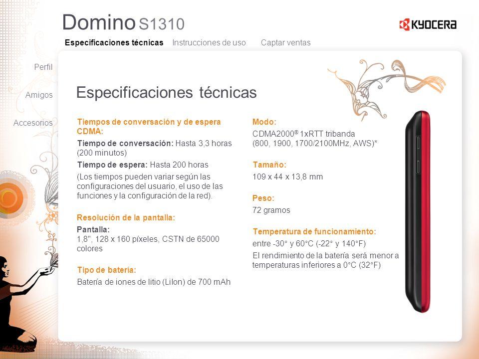 Domino S1310 Especificaciones técnicas Tiempos de conversación y de espera CDMA: Tiempo de conversación: Hasta 3,3 horas (200 minutos) Tiempo de esper