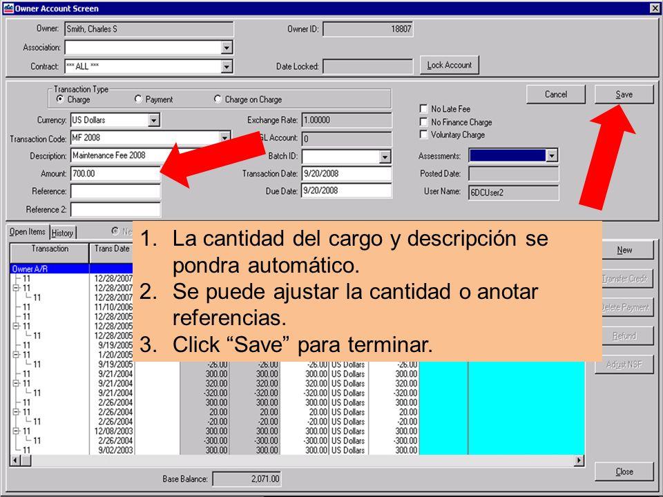 1.La cantidad del cargo y descripción se pondra automático.