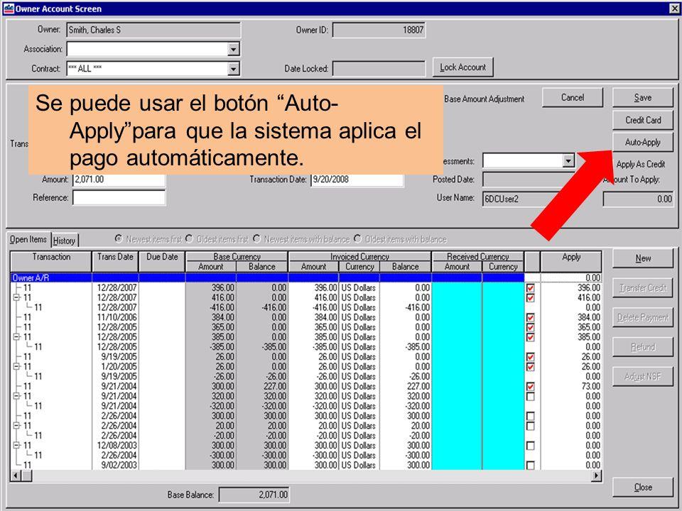 Se puede usar el botón Auto- Applypara que la sistema aplica el pago automáticamente.