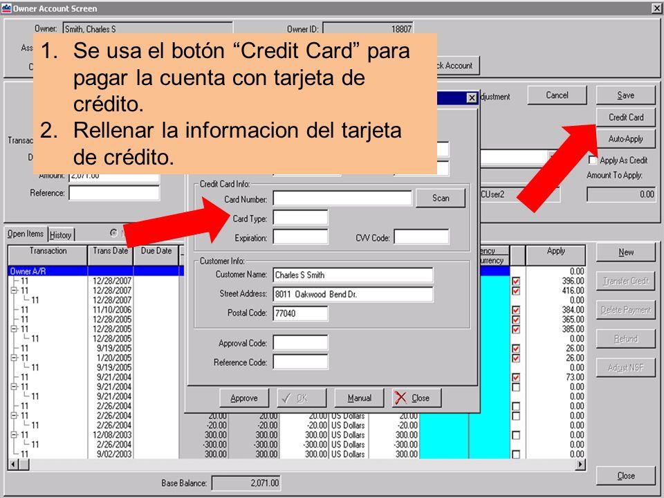 1.Se usa el botón Credit Card para pagar la cuenta con tarjeta de crédito.