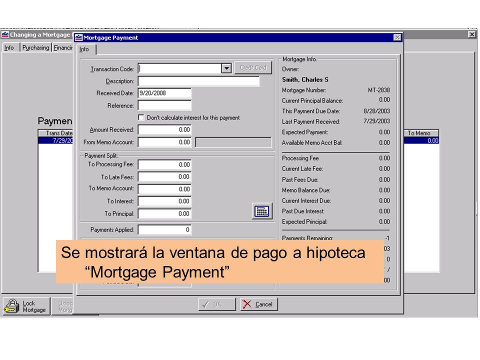 Se mostrará la ventana de pago a hipoteca Mortgage Payment