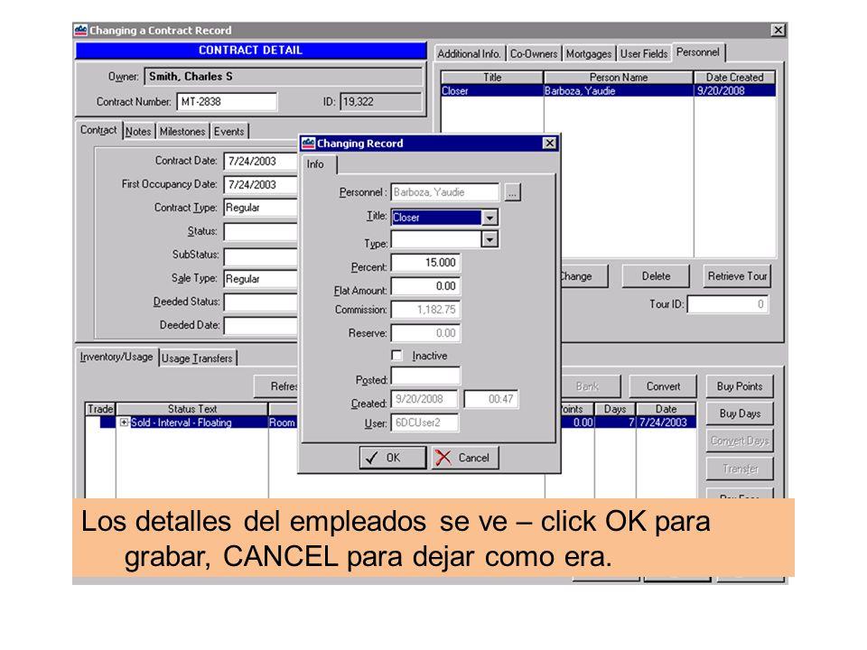 Los detalles del empleados se ve – click OK para grabar, CANCEL para dejar como era.
