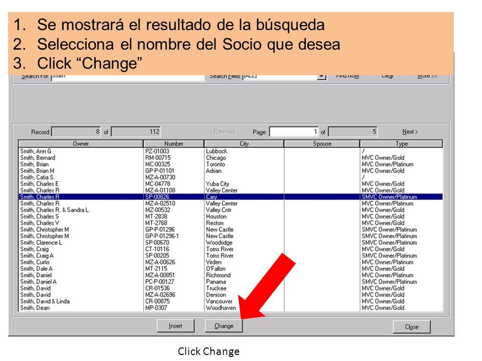 Click Change 1.Se mostrará el resultado de la búsqueda 2.Selecciona el nombre del Socio que desea 3.Click Change