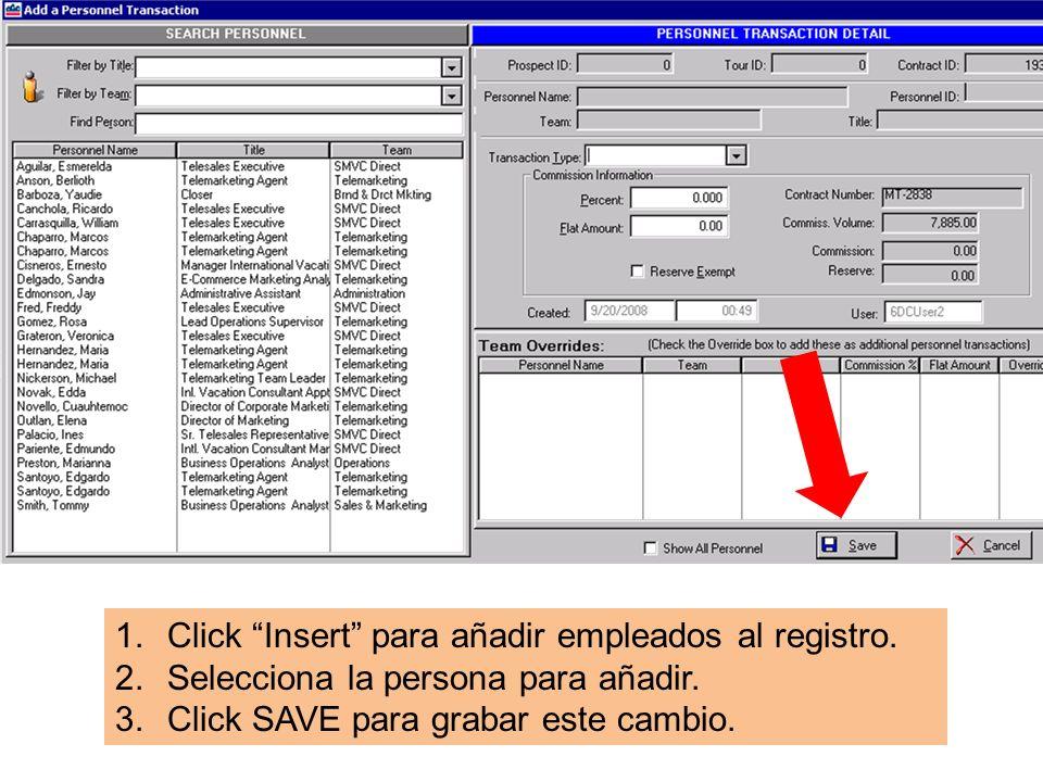 1.Click Insert para añadir empleados al registro. 2.Selecciona la persona para añadir.
