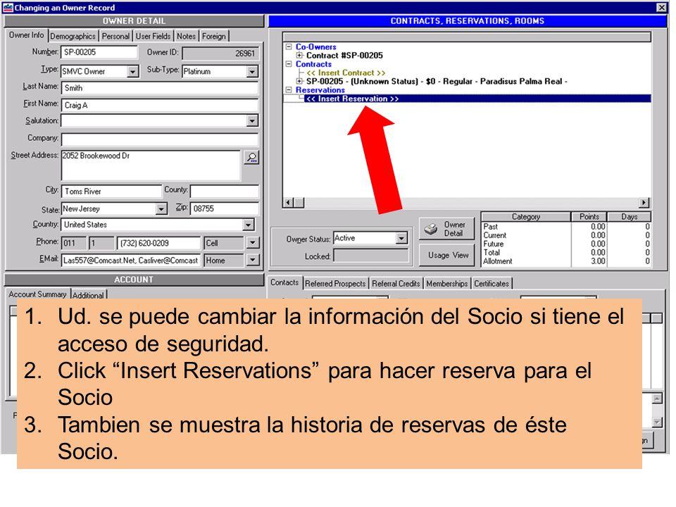 1.Ud. se puede cambiar la información del Socio si tiene el acceso de seguridad.