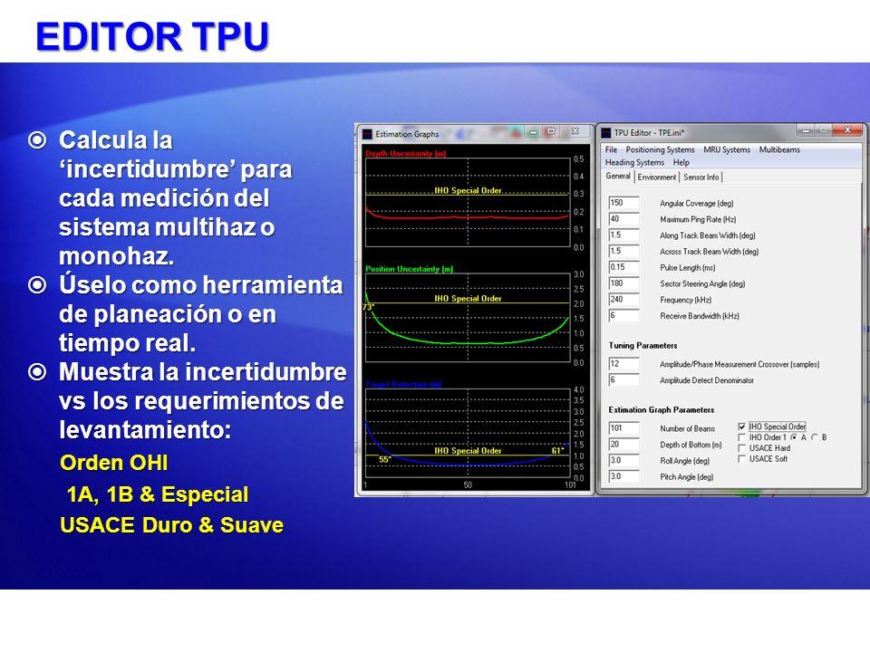 EDITOR TPU Calcula la incertidumbre para cada medición del sistema multihaz o monohaz. Calcula la incertidumbre para cada medición del sistema multiha