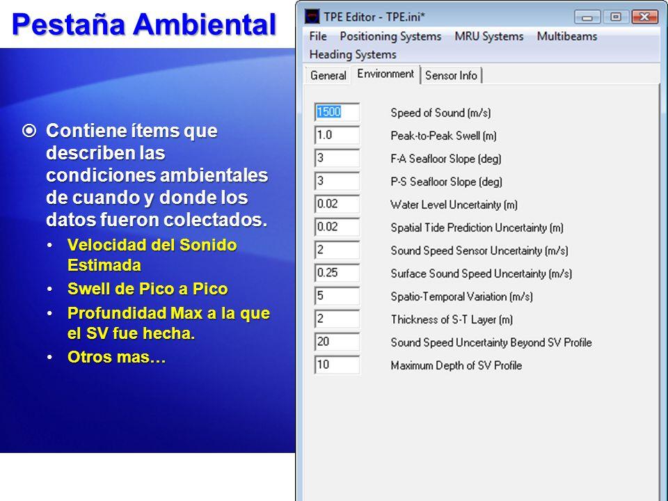 Pestaña Ambiental Contiene ítems que describen las condiciones ambientales de cuando y donde los datos fueron colectados. Contiene ítems que describen
