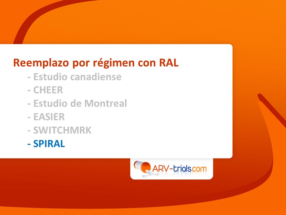 Reemplazo por régimen con RAL - Estudio canadiense - CHEER - Estudio de Montreal - EASIER - SWITCHMRK - SPIRAL
