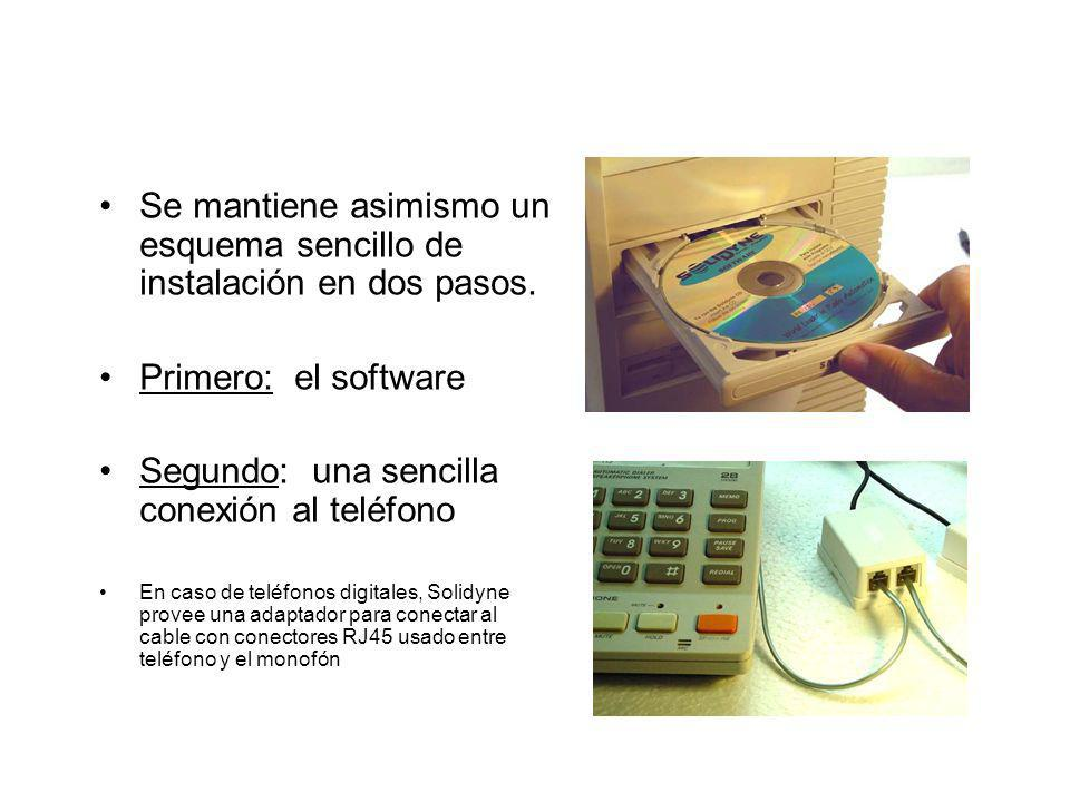 Se mantiene asimismo un esquema sencillo de instalación en dos pasos. Primero: el software Segundo: una sencilla conexión al teléfono En caso de teléf