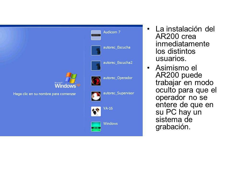 La instalación del AR200 crea inmediatamente los distintos usuarios. Asimismo el AR200 puede trabajar en modo oculto para que el operador no se entere