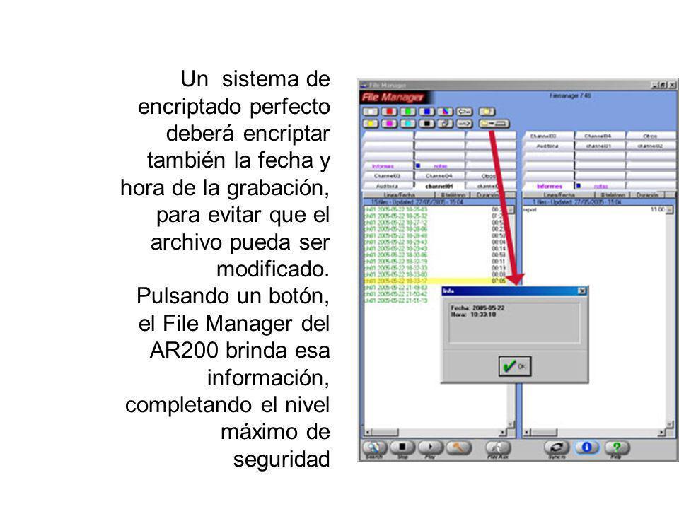 Un sistema de encriptado perfecto deberá encriptar también la fecha y hora de la grabación, para evitar que el archivo pueda ser modificado. Pulsando