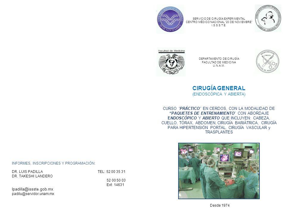 INFORMES, INSCRIPCIONES Y PROGRAMACIÓN: DR. LUIS PADILLA TEL: 52 00 35 31 DR. TAKESHI LANDERO 52 00 50 03 Ext: 14631 lpadilla@issste.gob.mx padilu@ser