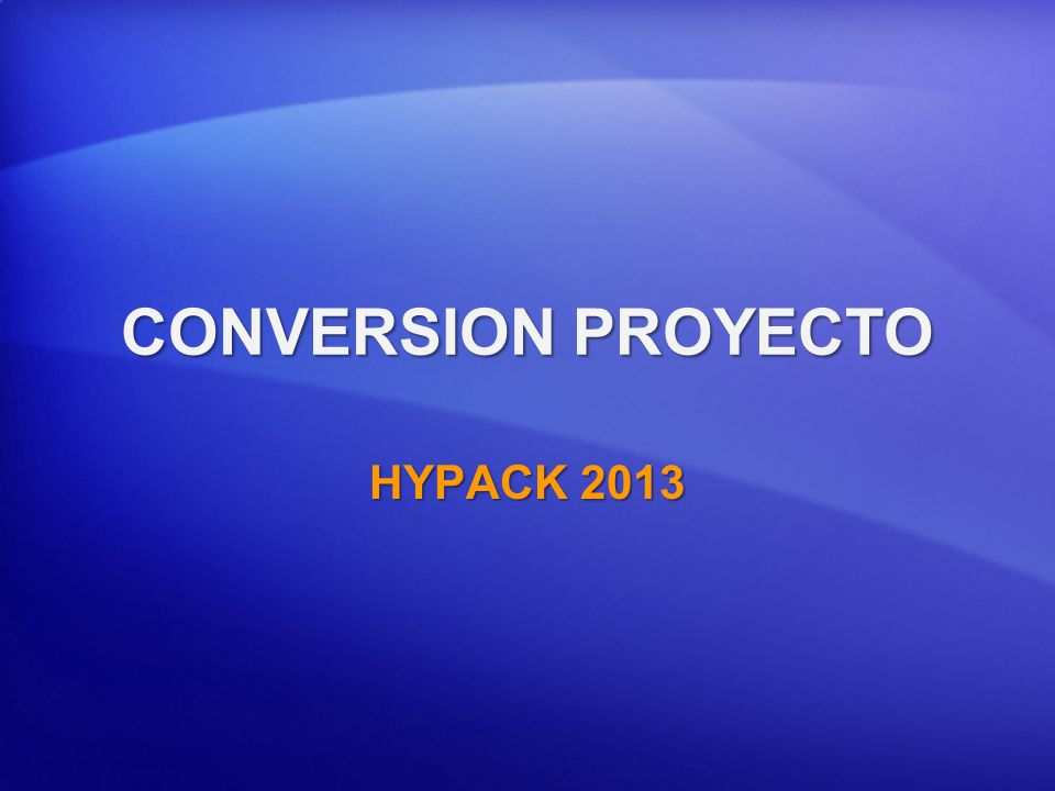 CONVERSION PROYECTO HYPACK 2013