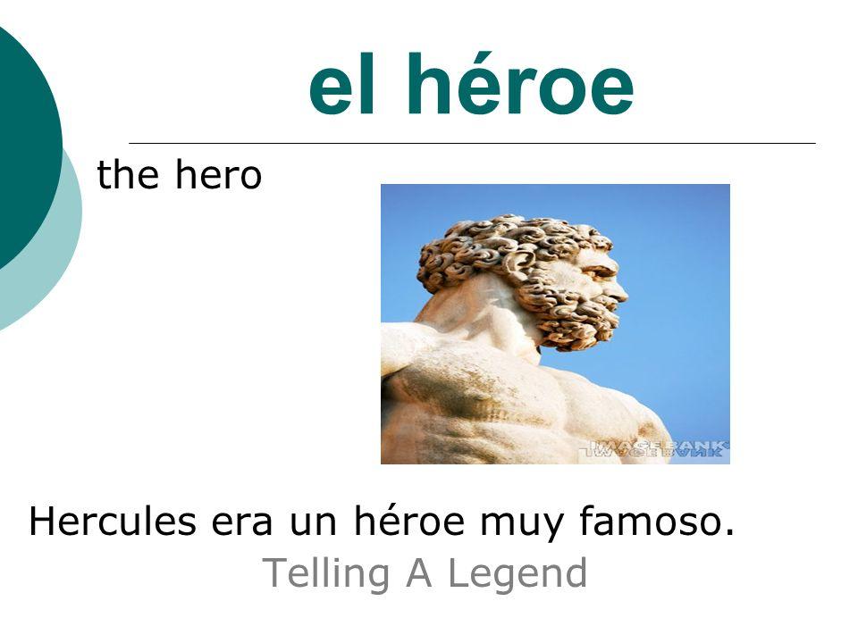 el héroe the hero Hercules era un héroe muy famoso. Telling A Legend