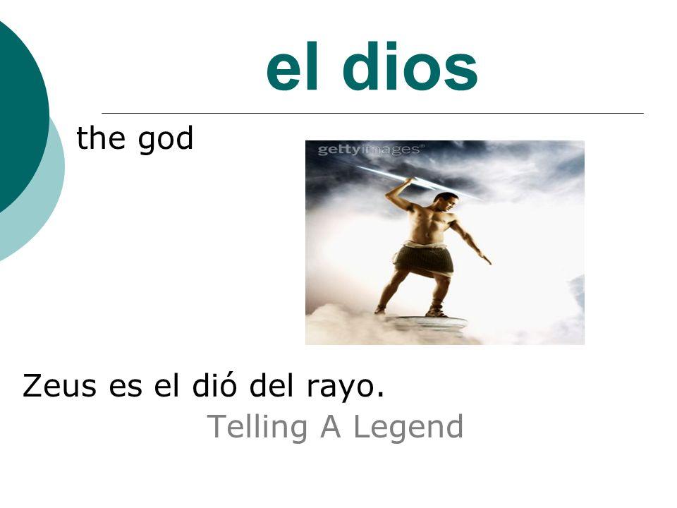 el dios the god Zeus es el dió del rayo. Telling A Legend
