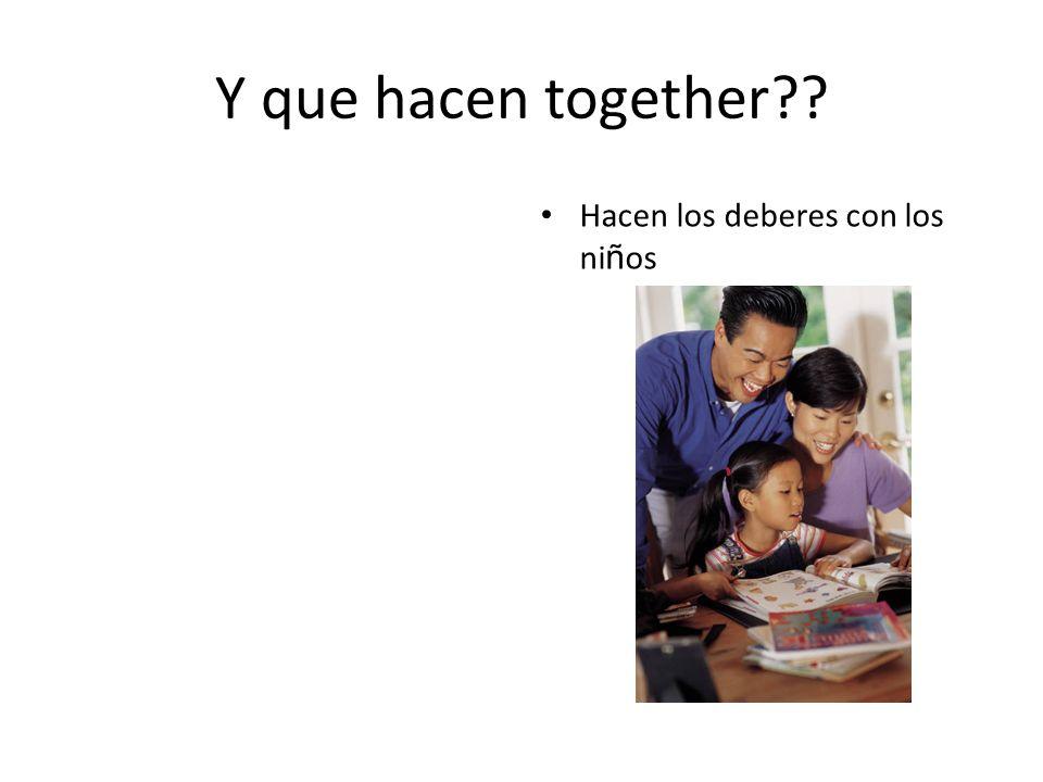Y que hacen together?? Hacen los deberes con los ni ñ os