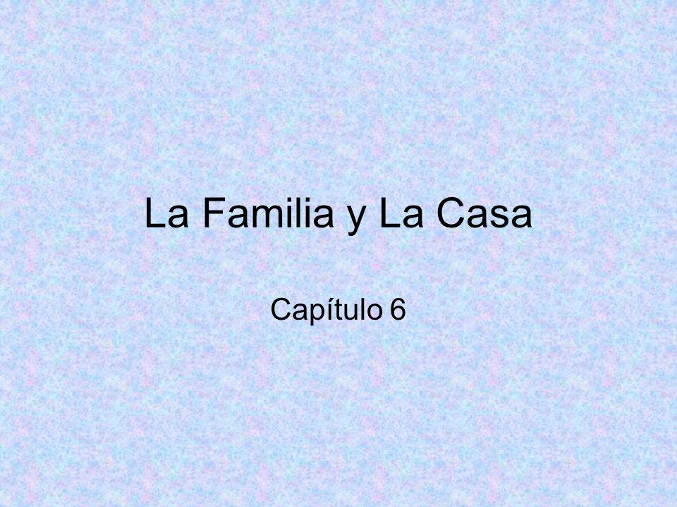 La Familia y La Casa Capítulo 6