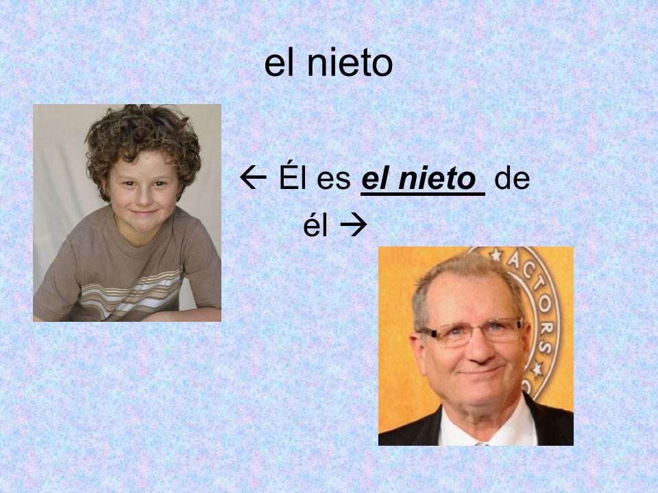 el nieto Él es el nieto de él