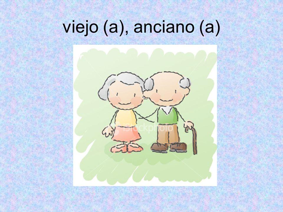 viejo (a), anciano (a)