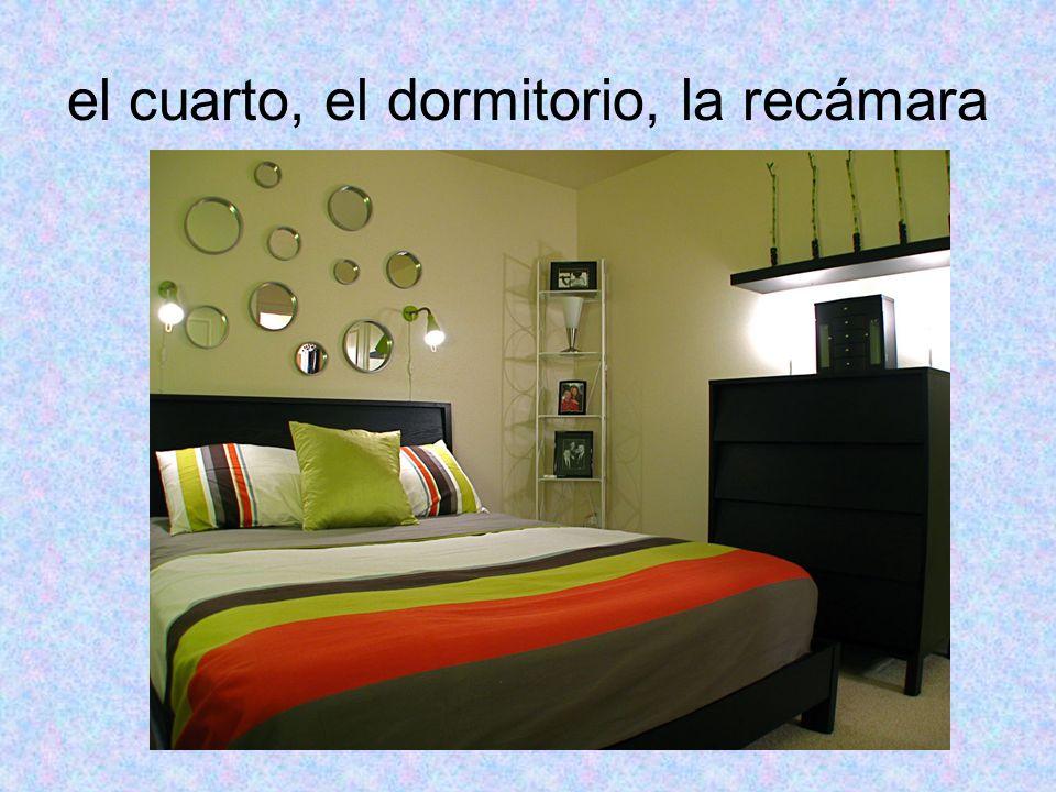 el cuarto, el dormitorio, la recámara