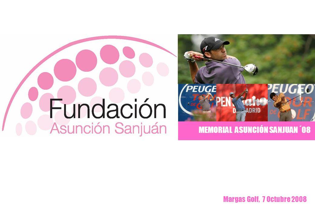 Memorial Asunción Sanjuán ´08 1 Margas Golf, 7 Octubre 2008 MEMORIAL ASUNCIÓN SANJUAN ´08
