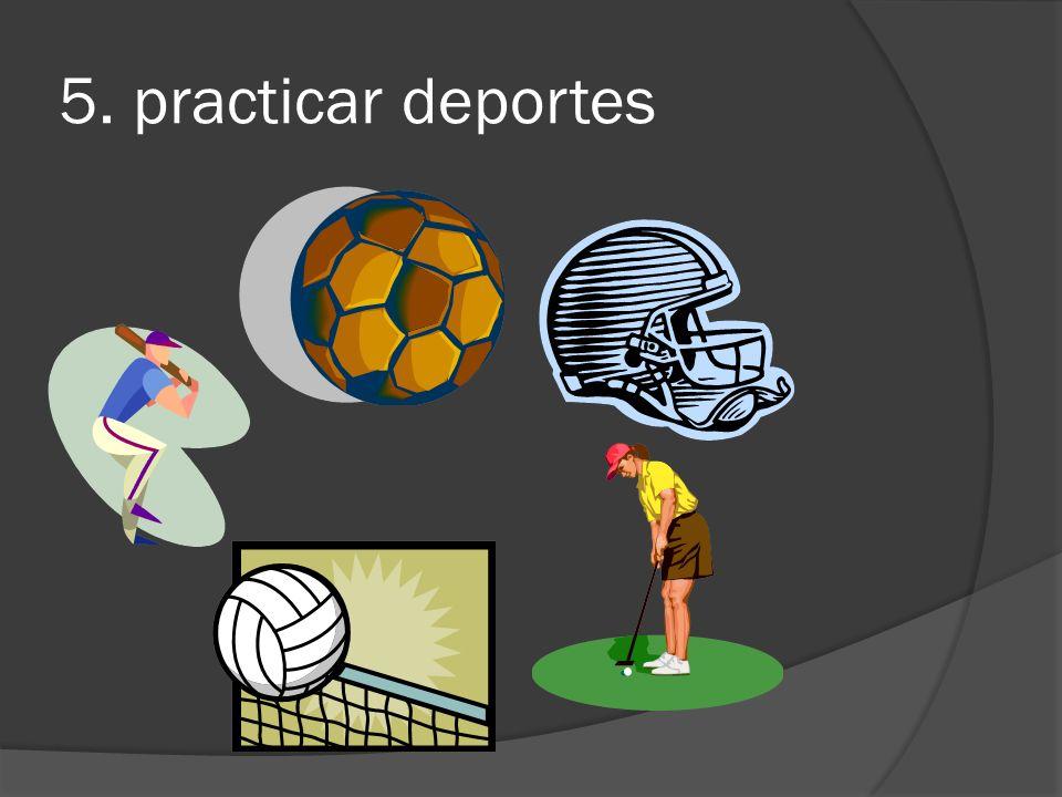 5. practicar deportes