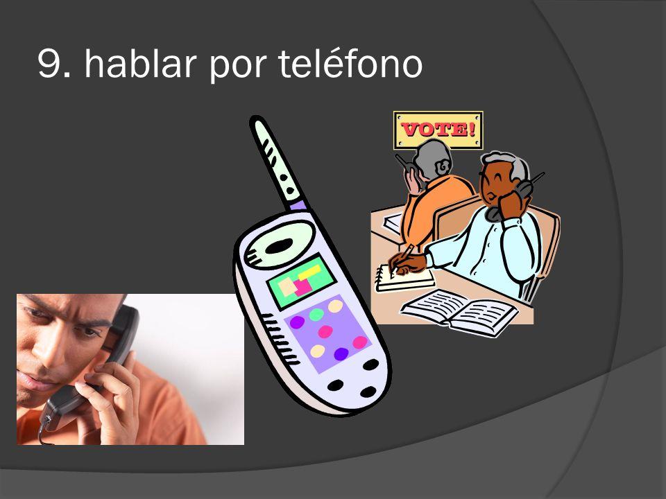 9. hablar por teléfono