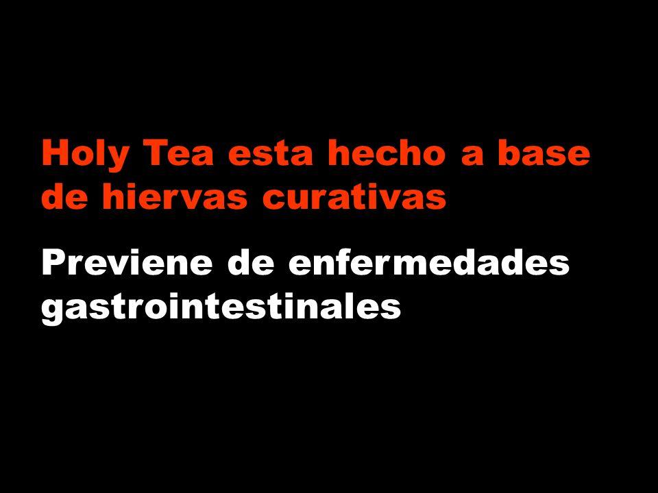 Holy Tea esta hecho a base de hiervas curativas Previene de enfermedades gastrointestinales