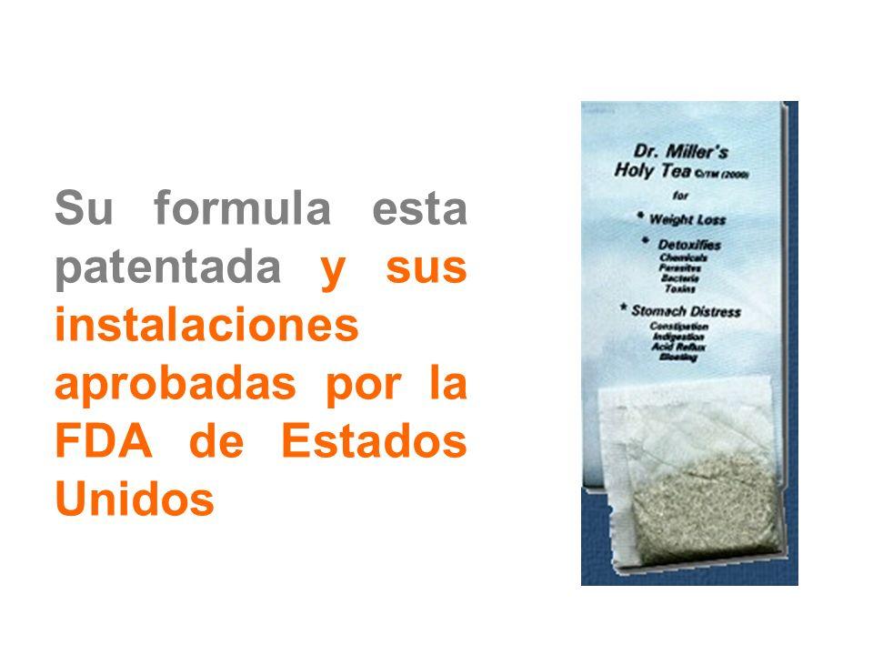 Su formula esta patentada y sus instalaciones aprobadas por la FDA de Estados Unidos