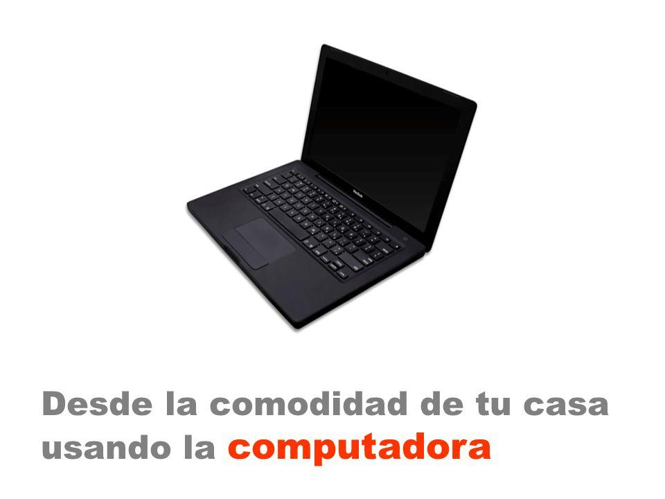 Desde la comodidad de tu casa usando la computadora
