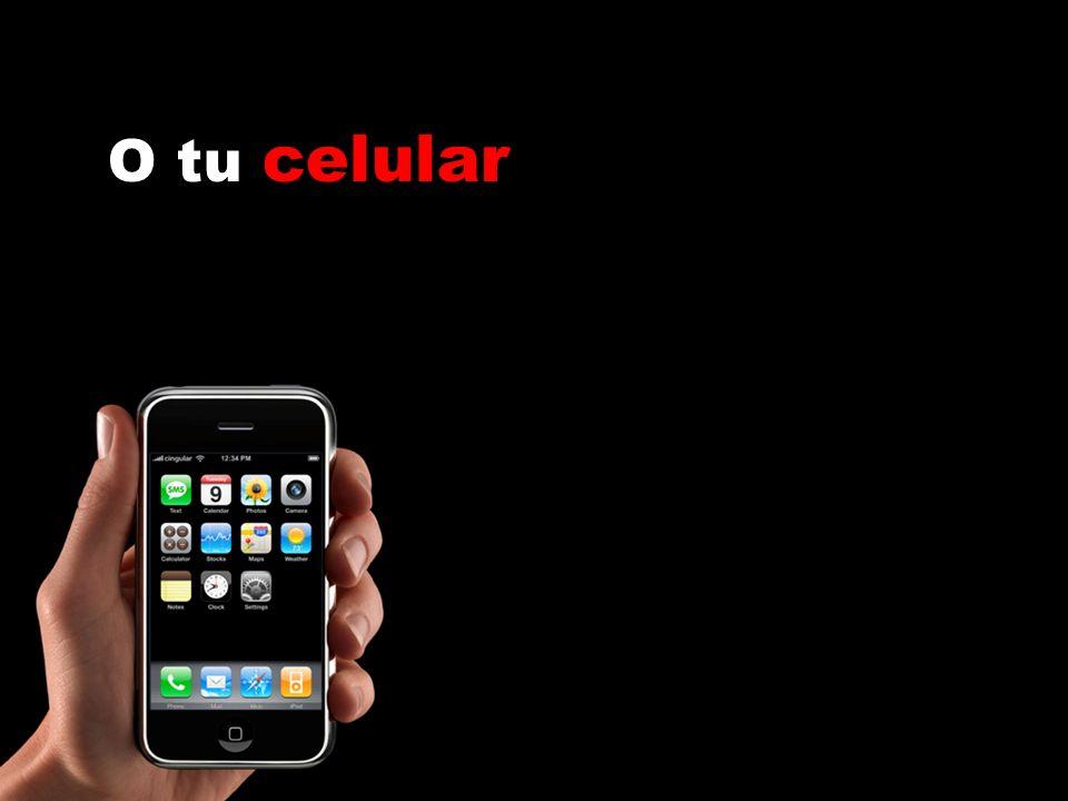 O tu celular