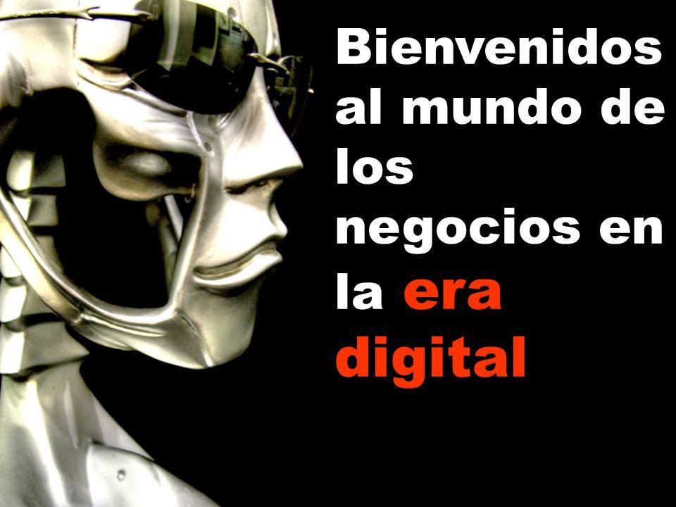 Bienvenidos al mundo de los negocios en la era digital