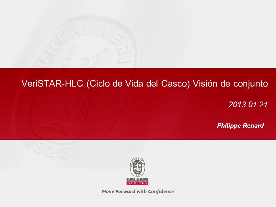 VeriSTAR-HLC (Ciclo de Vida del Casco) Visión de conjunto 2013.01.21 Philippe Renard