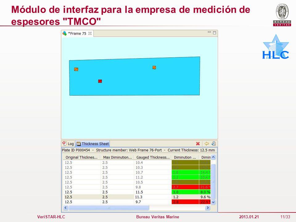 11/33 VeriSTAR-HLC Bureau Veritas Marine 2013.01.21 Módulo de interfaz para la empresa de medición de espesores
