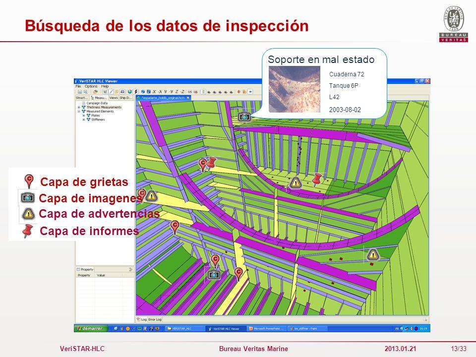 13/33 VeriSTAR-HLC Bureau Veritas Marine 2013.01.21 Búsqueda de los datos de inspección Capa de grietas Capa de advertencias Capa de informes Soporte