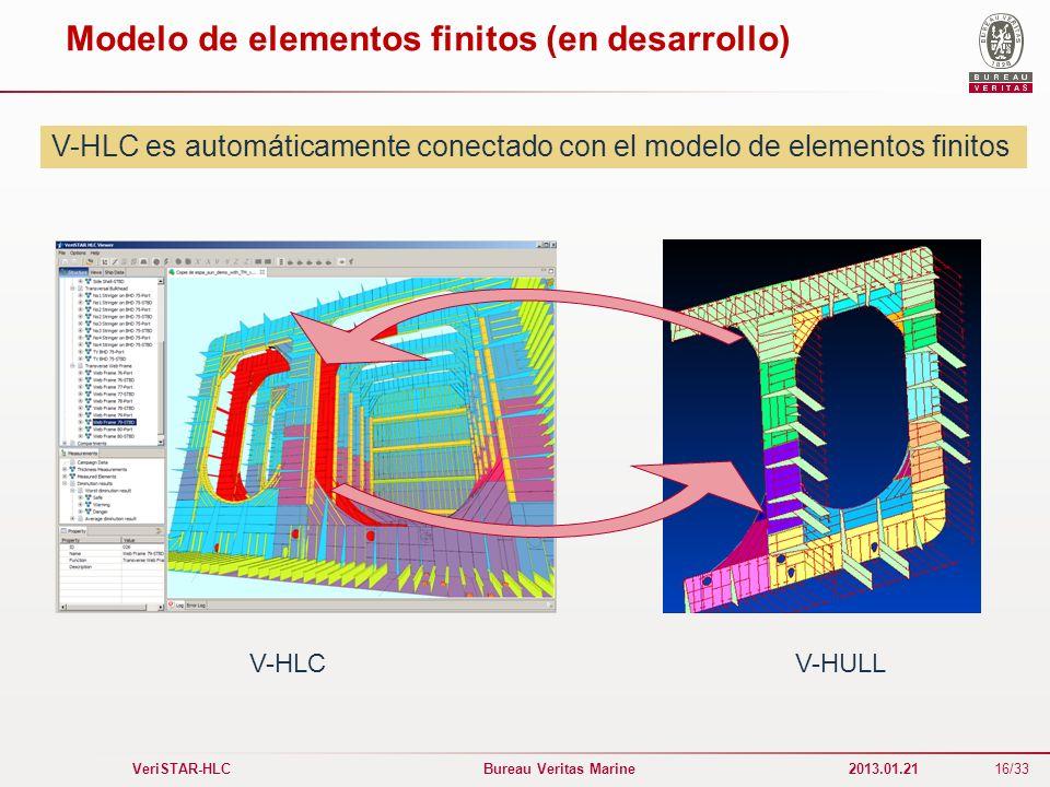 16/33 VeriSTAR-HLC Bureau Veritas Marine 2013.01.21 Modelo de elementos finitos (en desarrollo) V-HLC es automáticamente conectado con el modelo de el