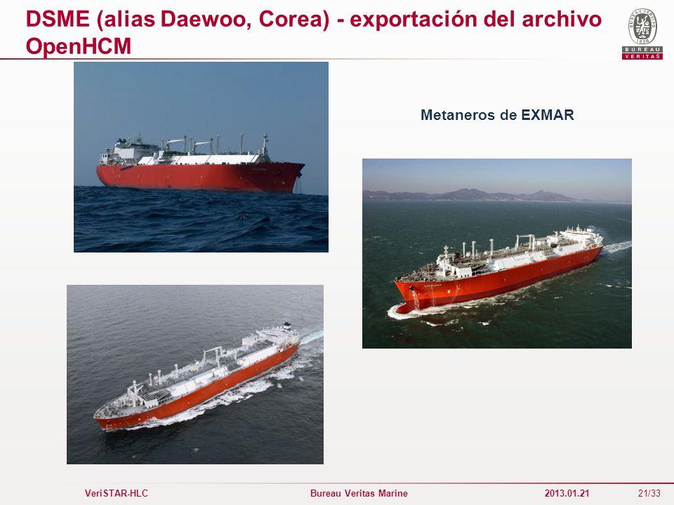 21/33 VeriSTAR-HLC Bureau Veritas Marine 2013.01.21 DSME (alias Daewoo, Corea) - exportación del archivo OpenHCM Metaneros de EXMAR