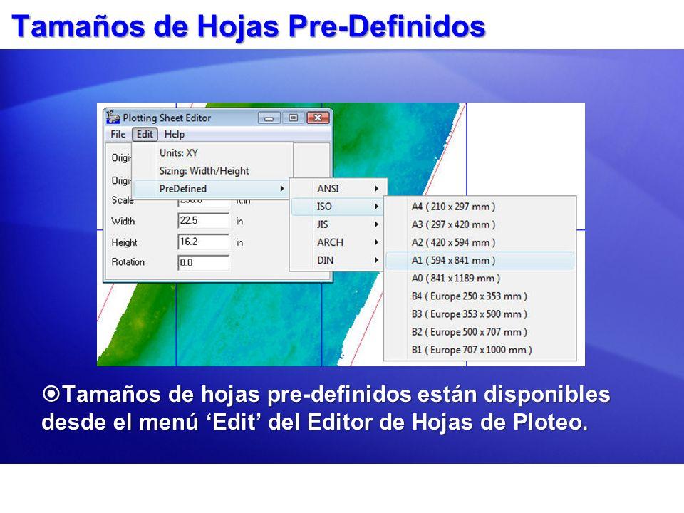 Tamaños de Hojas Pre-Definidos Tamaños de hojas pre-definidos están disponibles desde el menú Edit del Editor de Hojas de Ploteo. Tamaños de hojas pre