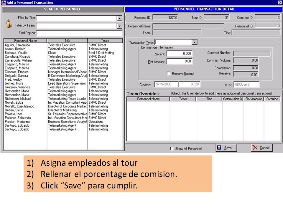 1)Asigna empleados al tour 2)Rellenar el porcentage de comision. 3)Click Save para cumplir.