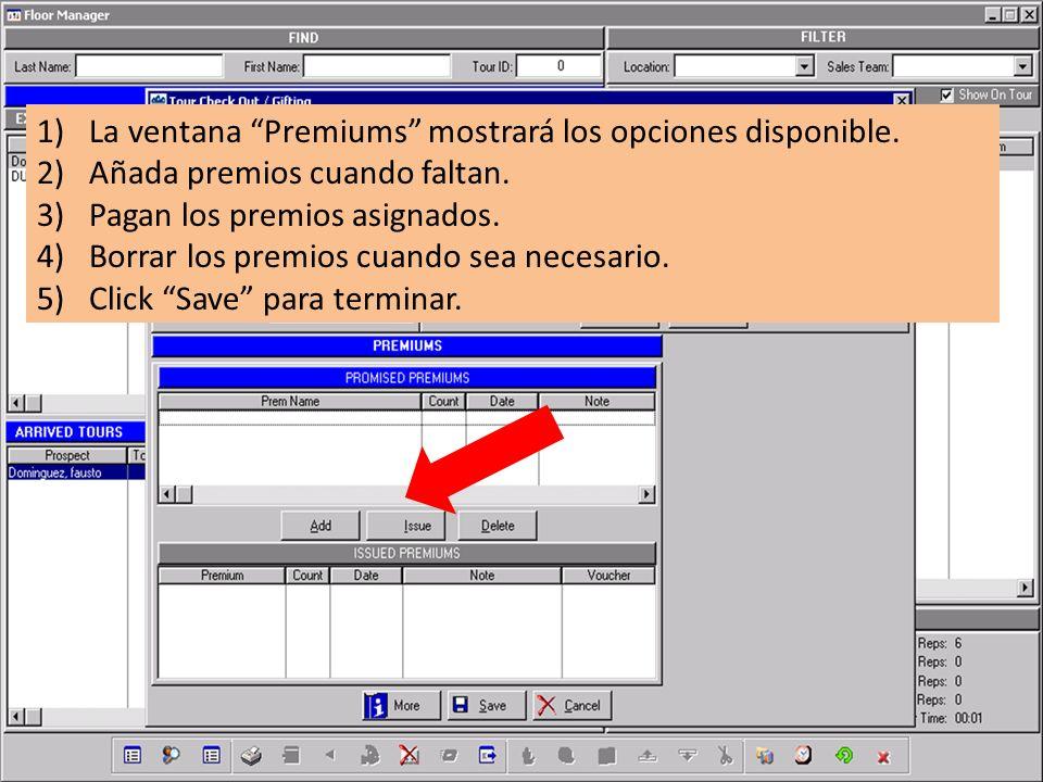1)La ventana Premiums mostrará los opciones disponible. 2)Añada premios cuando faltan. 3)Pagan los premios asignados. 4)Borrar los premios cuando sea